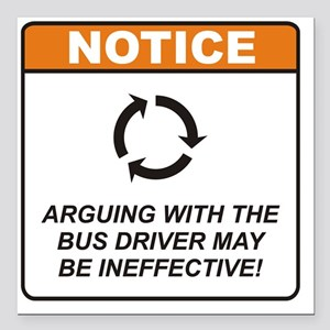 "Bus_Driver_Notice_Argue_ Square Car Magnet 3"" x 3"""